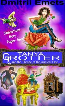 Tanya Grotter and the Throne of the Ancient One