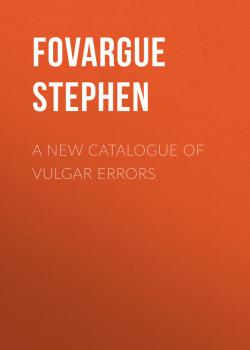 A New Catalogue of Vulgar Errors