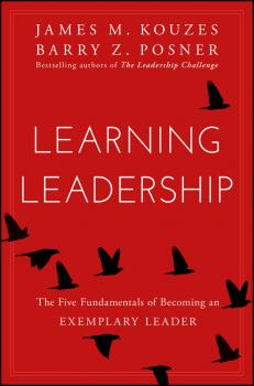 Learning Leadership. The Five Fundamentals of Becoming an Exemplary Leader