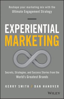 Experiential Marketing. Secrets, Strategies, and Success Stories from the World's Greatest Brands