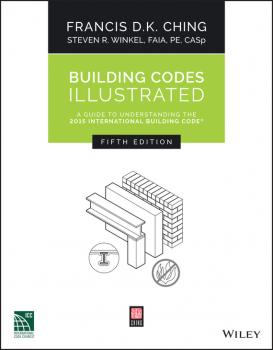 Building Codes Illustrated. A Guide to Understanding the 2015 International Building Code