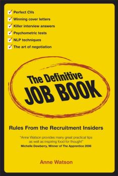 The Definitive Job Book. Rules from the Recruitment Insiders