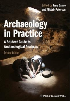 Archaeology in Practice. A Student Guide to Archaeological Analyses