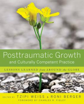 Posttraumatic Growth and Culturally Competent Practice. Lessons Learned from Around the Globe