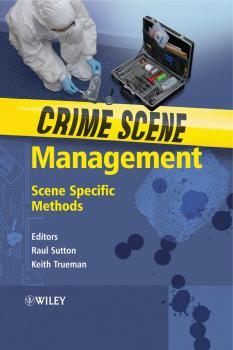 Crime Scene Management. Scene Specific Methods