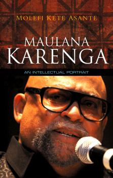 Maulana Karenga. An Intellectual Portrait