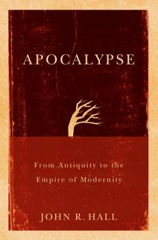 Apocalypse. From Antiquity to the Empire of Modernity