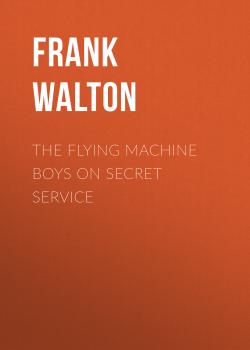 The Flying Machine Boys on Secret Service