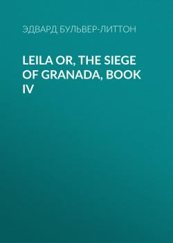 Leila or, the Siege of Granada, Book IV