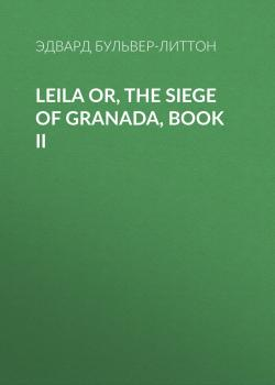 Leila or, the Siege of Granada, Book II