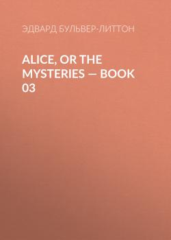 Alice, or the Mysteries — Book 03