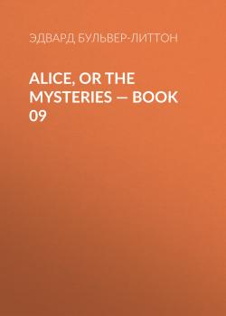 Alice, or the Mysteries — Book 09
