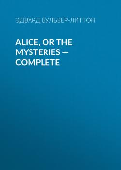 Alice, or the Mysteries — Complete