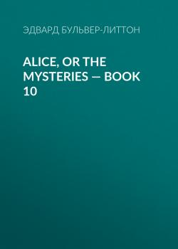 Alice, or the Mysteries — Book 10