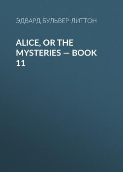 Alice, or the Mysteries — Book 11