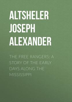 The Free Rangers: A Story of the Early Days Along the Mississippi