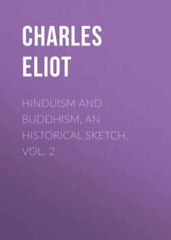 Hinduism and Buddhism, An Historical Sketch, Vol. 2