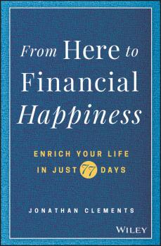 From Here to Financial Happiness. Enrich Your Life in Just 77 Days