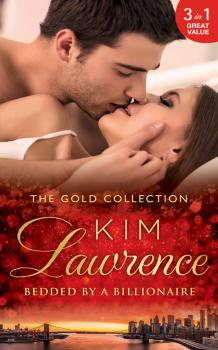 The Gold Collection: Bedded By A Billionaire: Santiago's Command / The Thorn in His Side / Stranded, Seduced...Pregnant