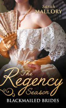The Regency Season: Blackmailed Brides: The Scarlet Gown / Lady Beneath the Veil