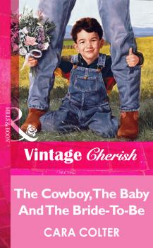 The Cowboy, The Baby And The Bride-To-Be