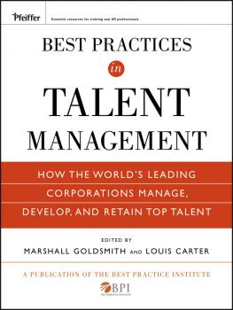 Best Practices in Talent Management. How the World's Leading Corporations Manage, Develop, and Retain Top Talent