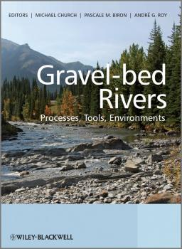 Gravel Bed Rivers. Processes, Tools, Environments