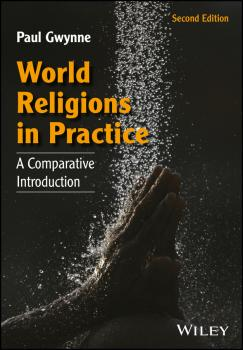 World Religions in Practice. A Comparative Introduction