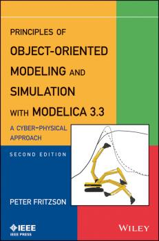 Principles of Object-Oriented Modeling and Simulation with Modelica 3.3. A Cyber-Physical Approach