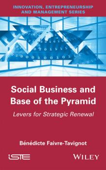 Social Business and Base of the Pyramid. Levers for Strategic Renewal