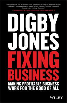 Fixing Business. Making Profitable Business Work for The Good of All