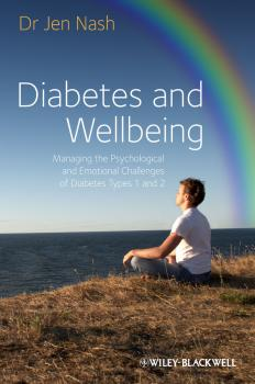 Diabetes and Wellbeing. Managing the Psychological and Emotional Challenges of Diabetes Types 1 and 2