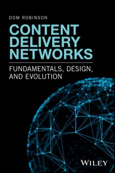 Content Delivery Networks. Fundamentals, Design, and Evolution