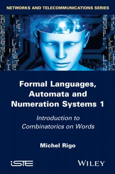 Formal Languages, Automata and Numeration Systems, Volume 1