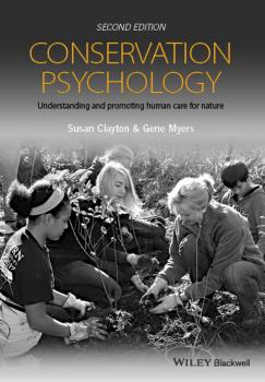 Conservation Psychology. Understanding and Promoting Human Care for Nature