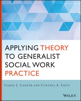 Applying Theory to Generalist Social Work Practice