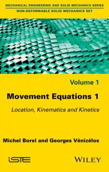Movement Equations 1. Location, Kinematics and Kinetics