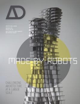 Made by Robots. Challenging Architecture at a Larger Scale