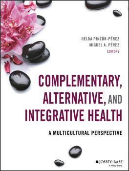Complementary, Alternative, and Integrative Health. A Multicultural Perspective