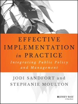 Effective Implementation In Practice. Integrating Public Policy and Management