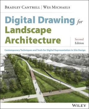 Digital Drawing for Landscape Architecture. Contemporary Techniques and Tools for Digital Representation in Site Design