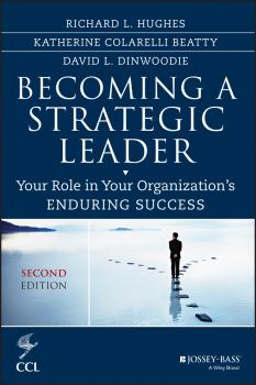 Becoming a Strategic Leader. Your Role in Your Organization's Enduring Success