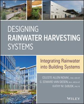 Designing Rainwater Harvesting Systems. Integrating Rainwater into Building Systems