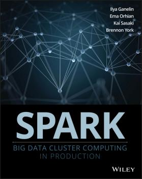 Spark. Big Data Cluster Computing in Production