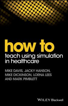 How to Teach Using Simulation in Healthcare