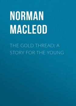 The Gold Thread: A Story for the Young