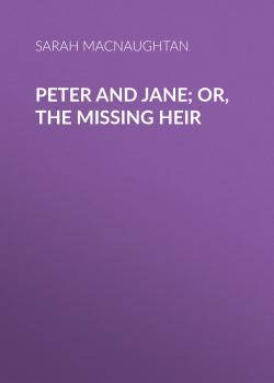 Peter and Jane; Or, The Missing Heir