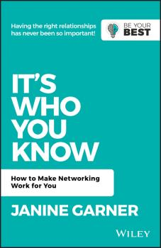It's Who You Know. How to Make Networking Work for You