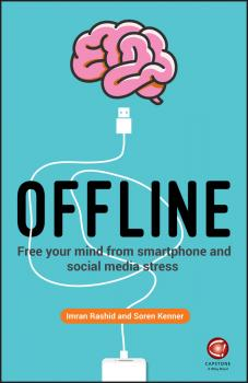 Offline. Free Your Mind from Smartphone and Social Media Stress
