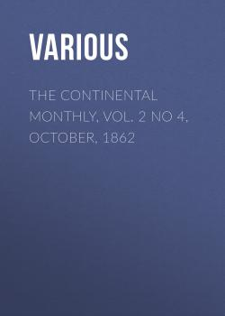 The Continental Monthly, Vol. 2 No 4, October, 1862